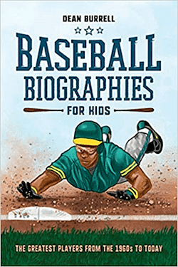 Baseball Biographies For Kids by Dean Burrell